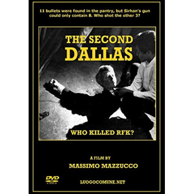 The Second Dallas- Who Killed RFK?